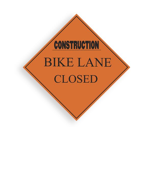 Sign Construction Bike Lane Closed